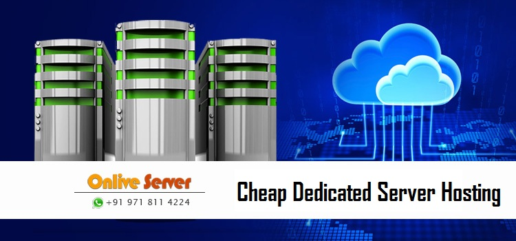 The Main Benefits of a Cheap Dedicated Server Hosting – Onlive Server