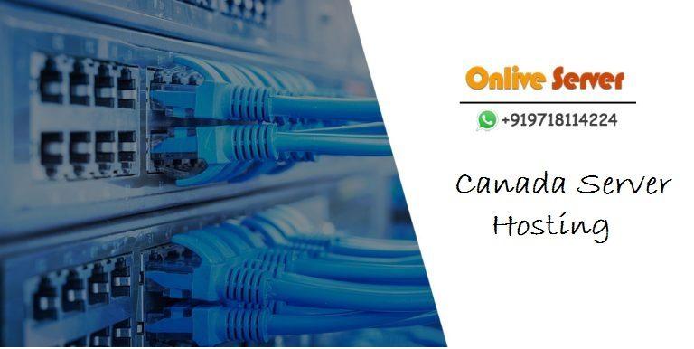 Canada Dedicated Server and VPS Hosting a New Revolution in Digital world – Onlive Server