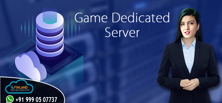 Game Dedicated Server