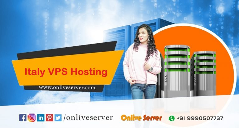 Cheap Italy VPS Server Hosting – Check Out The Most Essential Facets