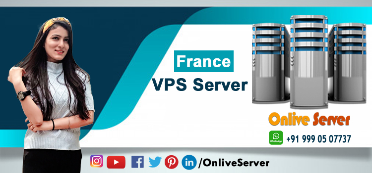 Get The Amazing Benefits with France VPS Hosting That You Should Know