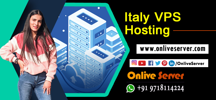 Buy Italy VPS Hosting solutions for high traffic websites